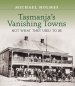 Tasmania's Vanishing Towns book cover